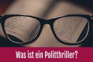 Brille zeigt auf Buch - Was ist ein Politthriller